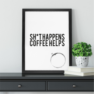 Things Happen Coffee Helps Kitchen Art | Coffee Lover Gift | A4 w/ Black Frame