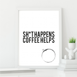 Things Happen Coffee Helps Kitchen Art | Coffee Lover Gift | A4 w/ White Frame