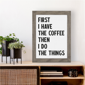 First I Have The Coffee Kitchen Wall Art | Coffee Lover Gift | A5 w/ Grey Frame